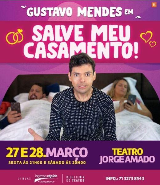 Gustavo Mendes traz seu espetáculo SALVE MEU CASAMENTO para Salvador